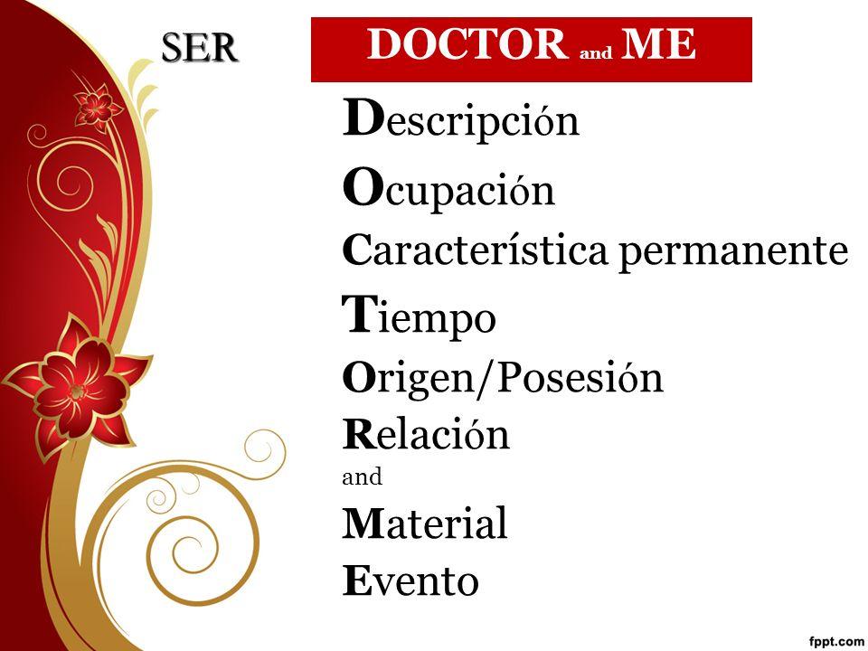 Descripción Ocupación Tiempo SER DOCTOR and ME
