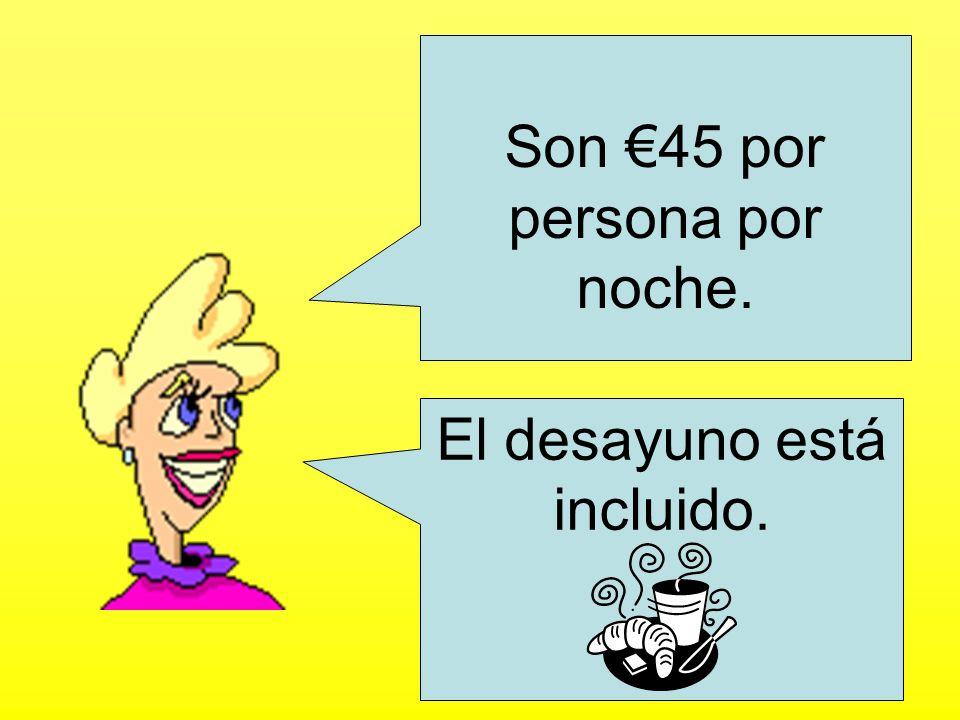 Son €45 por persona por noche.