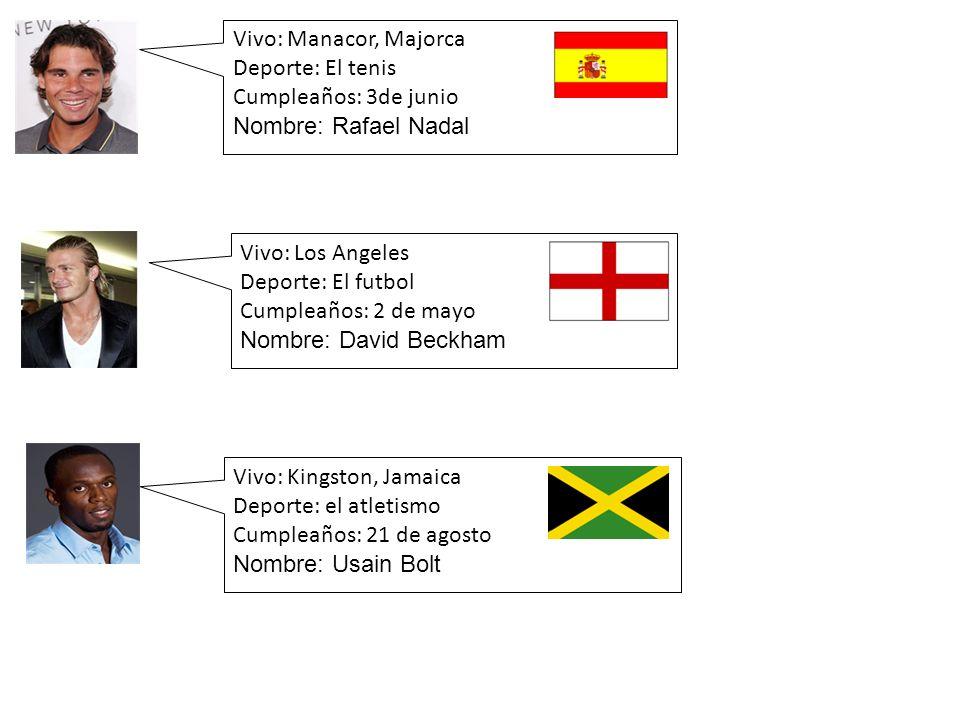 Vivo: Manacor, MajorcaDeporte: El tenis. Cumpleaños: 3de junio. Nombre: Rafael Nadal. Vivo: Los Angeles.