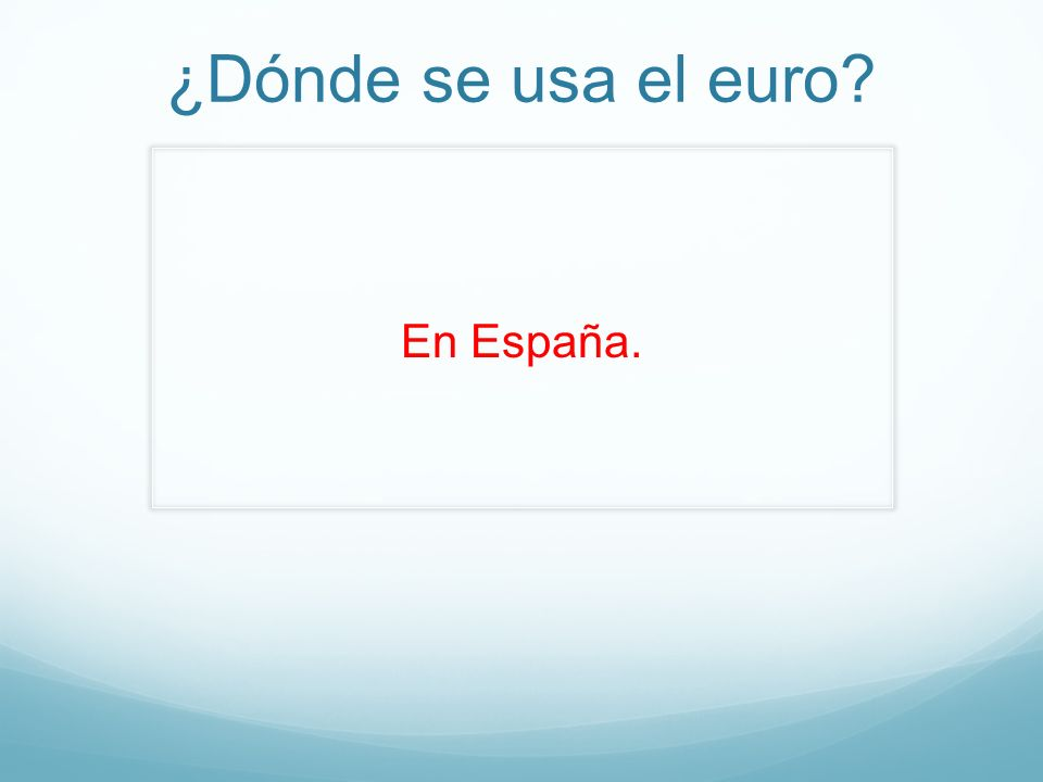 ¿Dónde se usa el euro En España.