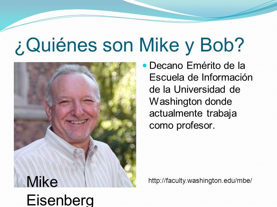 ¿Quiénes son Mike y Bob Mike Eisenberg