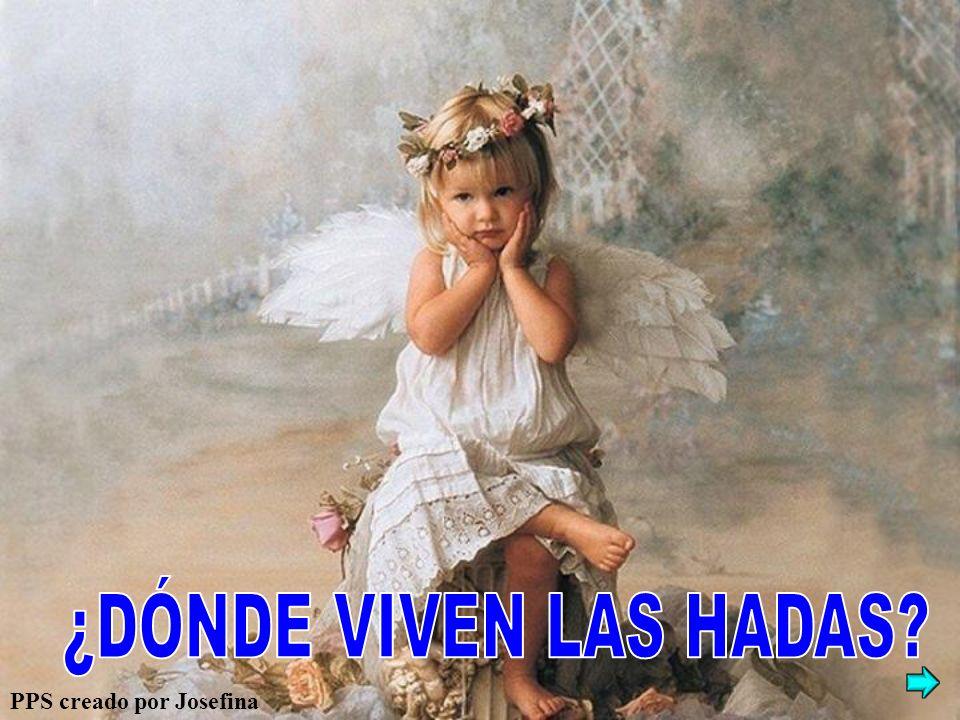 ¿DÓNDE VIVEN LAS HADAS PPS creado por Josefina