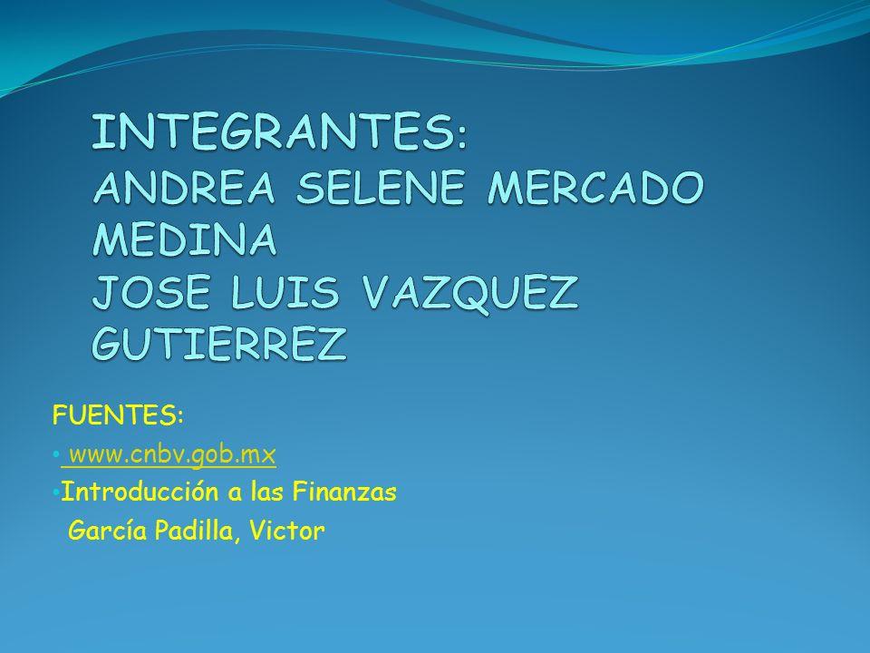 INTEGRANTES: ANDREA SELENE MERCADO MEDINA JOSE LUIS VAZQUEZ GUTIERREZ