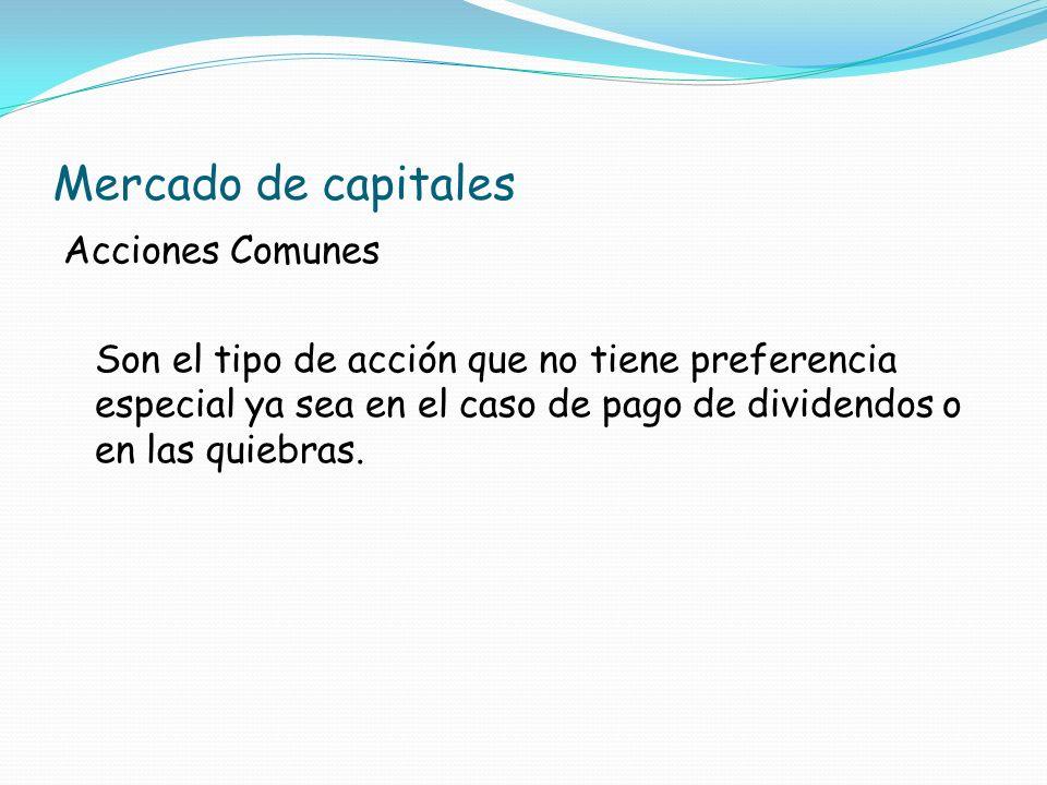 Mercado de capitales Acciones Comunes