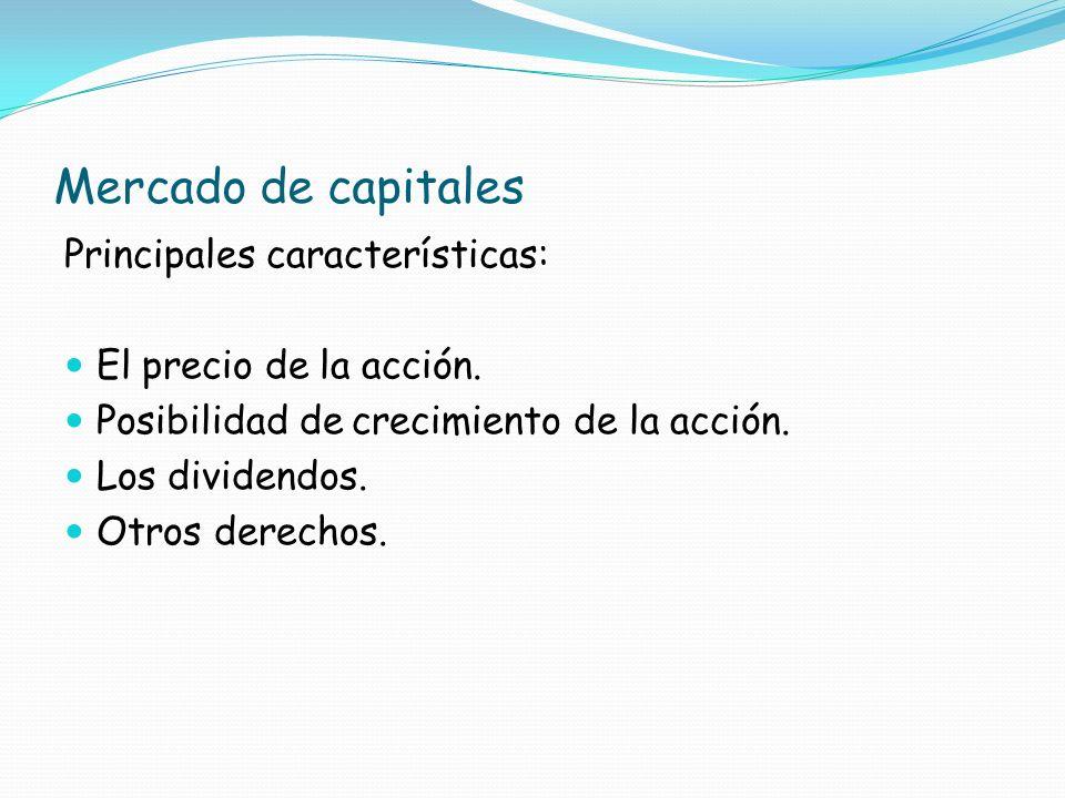 Mercado de capitales Principales características: