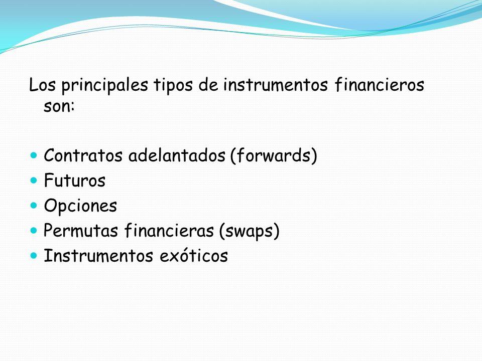 Los principales tipos de instrumentos financieros son: