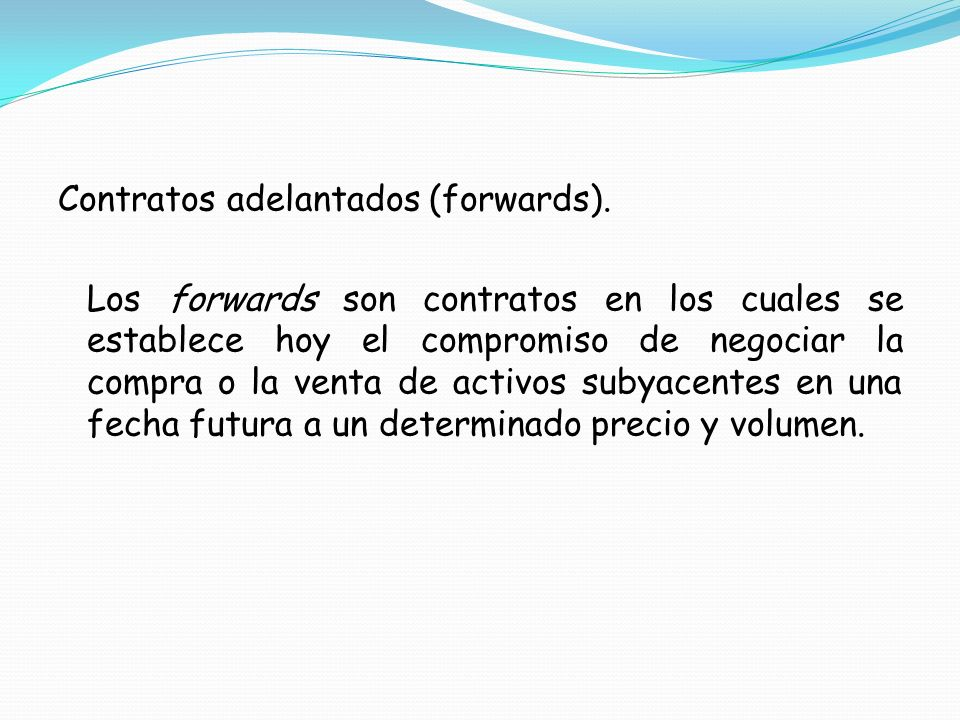Contratos adelantados (forwards).