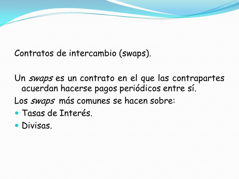 Contratos de intercambio (swaps).
