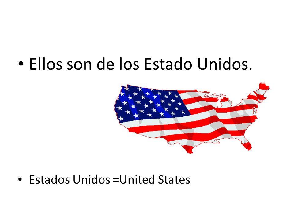 Ellos son de los Estado Unidos.