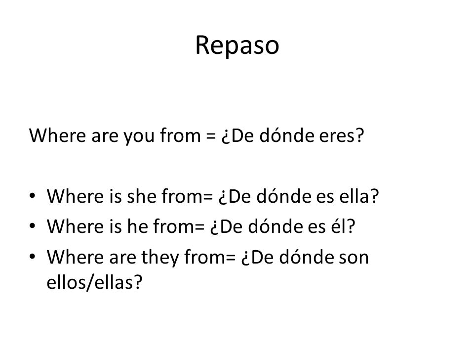 Repaso Where are you from = ¿De dónde eres