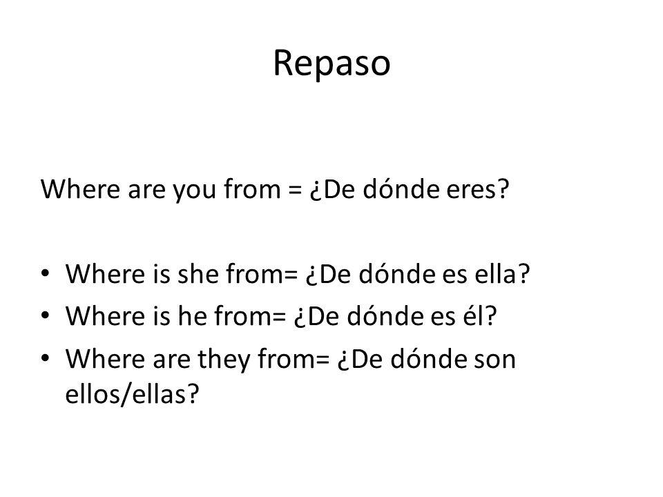 Repaso Where are you from = ¿De dónde eres
