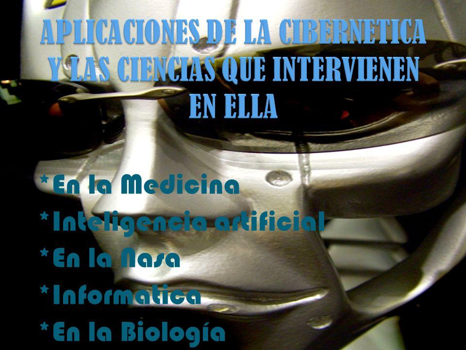 APLICACIONES DE LA CIBERNETICA Y LAS CIENCIAS QUE INTERVIENEN EN ELLA