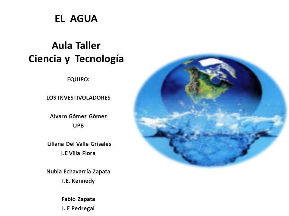 EL AGUA Aula Taller Ciencia y Tecnología