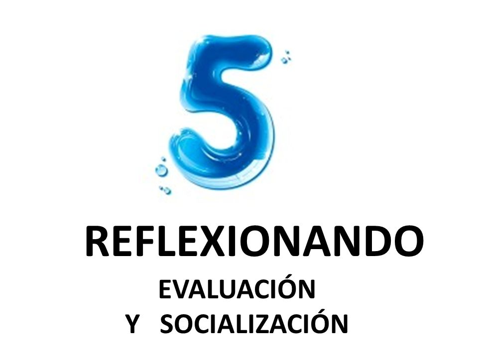 REFLEXIONANDO EVALUACIÓN Y SOCIALIZACIÓN