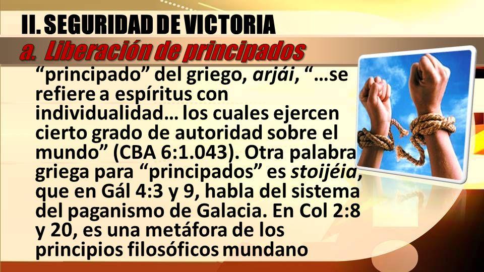 II. SEGURIDAD DE VICTORIA a. Liberación de principados