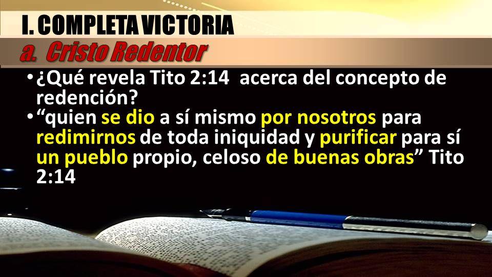 I. COMPLETA VICTORIA a. Cristo Redentor