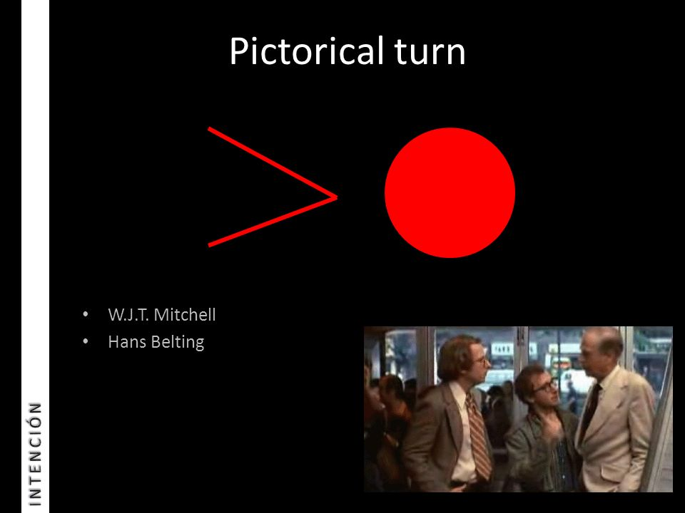 Pictorical turn INTENCIÓN W.J.T. Mitchell Hans Belting