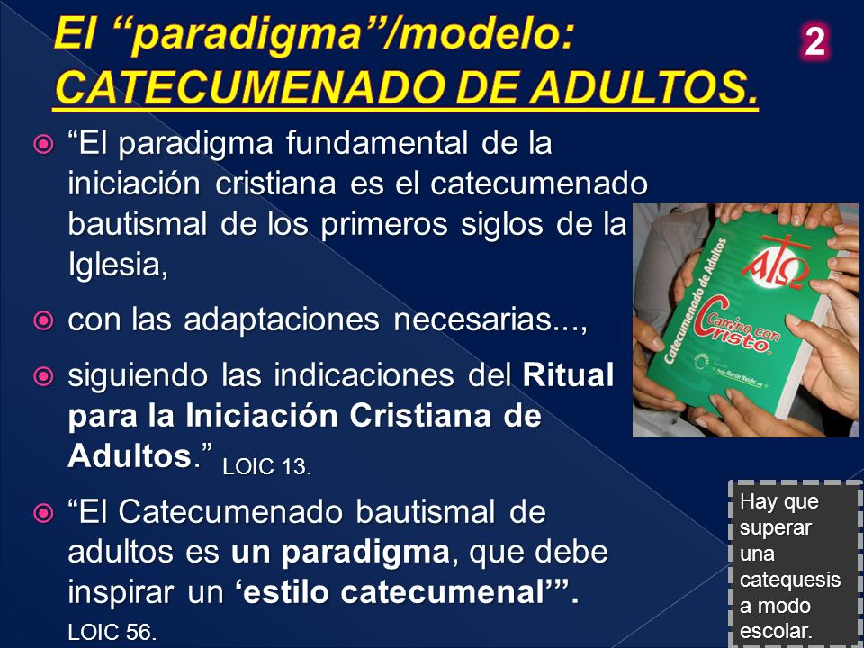 El paradigma /modelo: CATECUMENADO DE ADULTOS.
