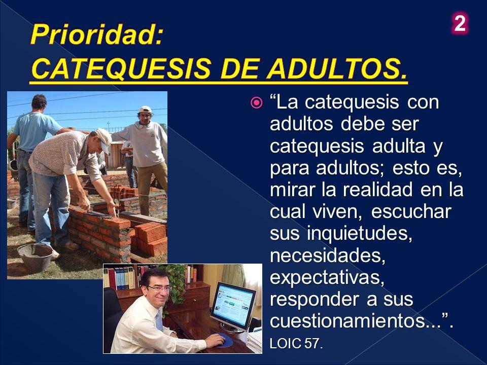 Prioridad: CATEQUESIS DE ADULTOS.