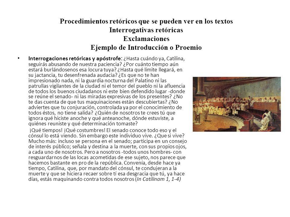 Procedimientos retóricos que se pueden ver en los textos Interrogativas retóricas Exclamaciones Ejemplo de Introducción o Proemio