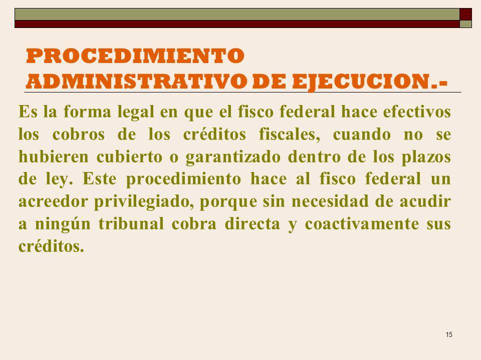 PROCEDIMIENTO ADMINISTRATIVO DE EJECUCION.-