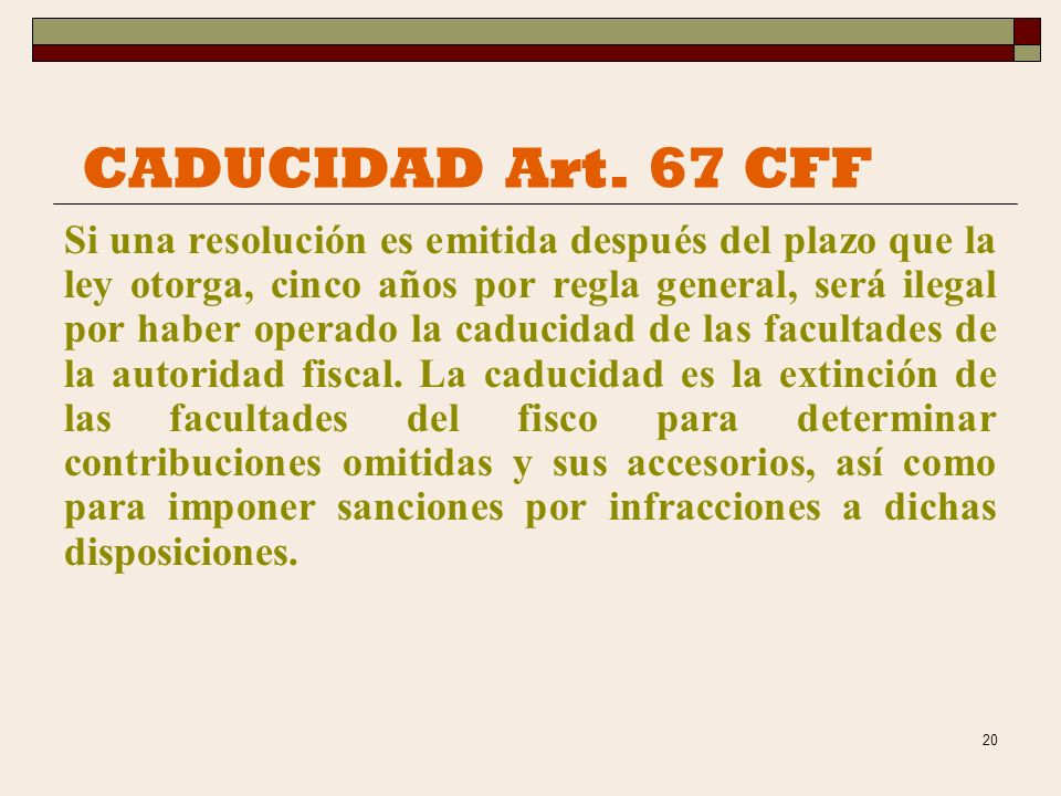 29/03/2017 CADUCIDAD Art. 67 CFF.