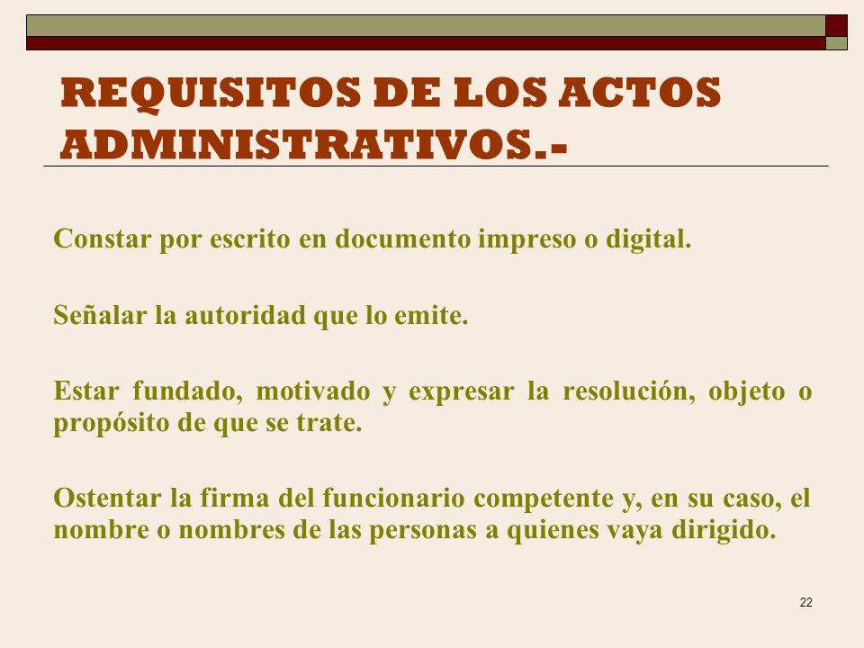 REQUISITOS DE LOS ACTOS ADMINISTRATIVOS.-