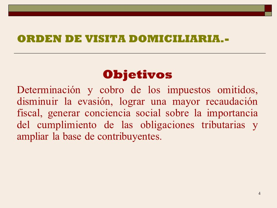 ORDEN DE VISITA DOMICILIARIA.-