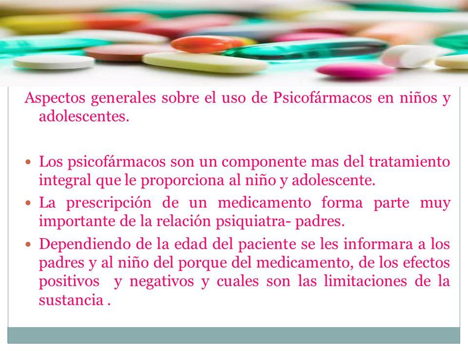 Aspectos generales sobre el uso de Psicofármacos en niños y adolescentes.
