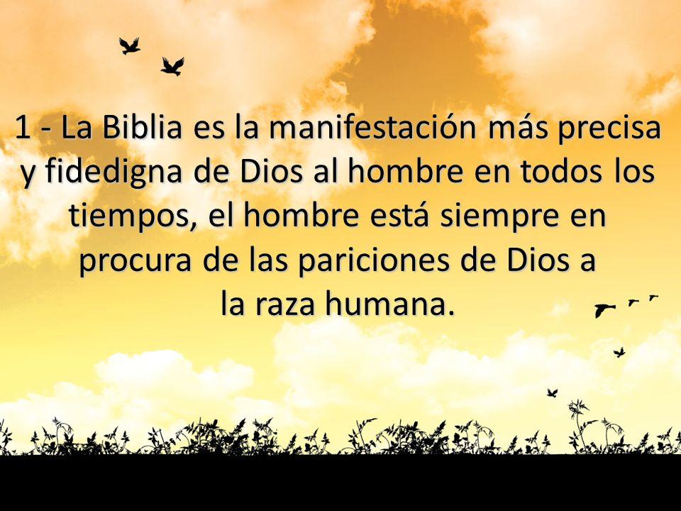 1 - La Biblia es la manifestación más precisa