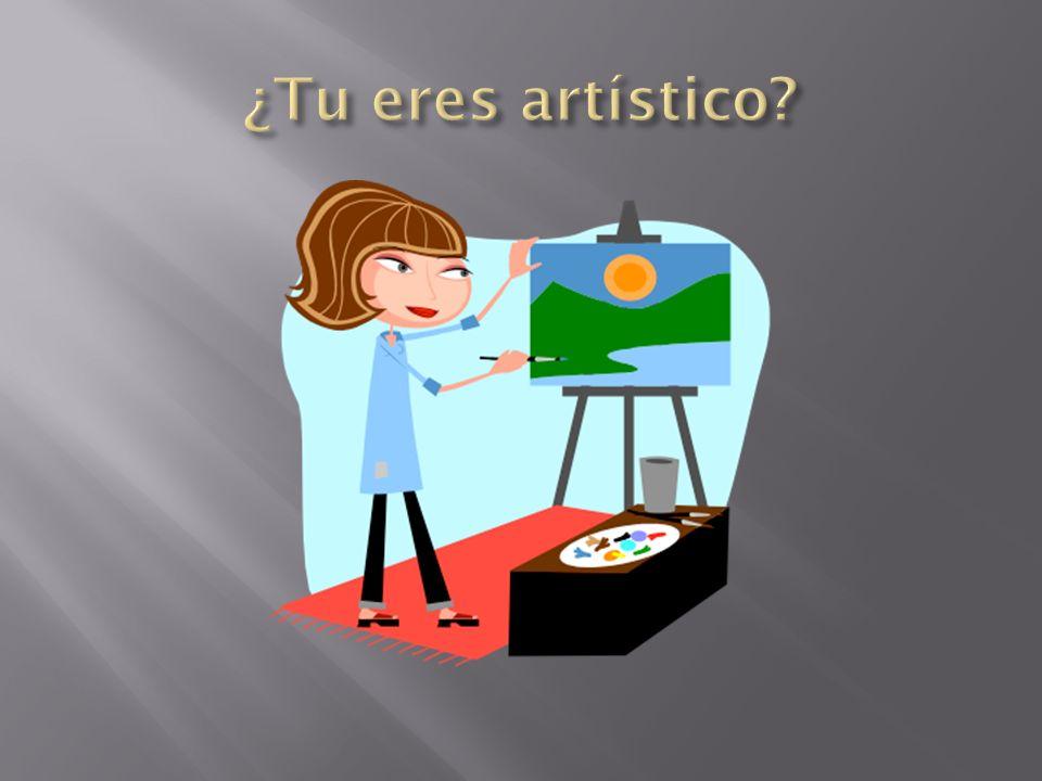 ¿Tu eres artístico