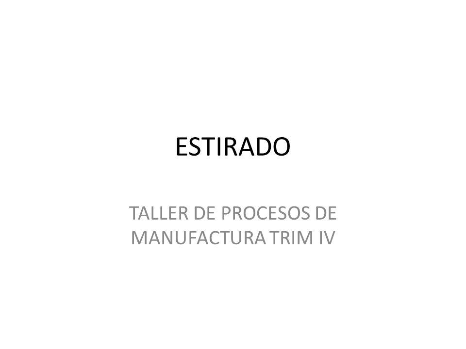 TALLER DE PROCESOS DE MANUFACTURA TRIM IV