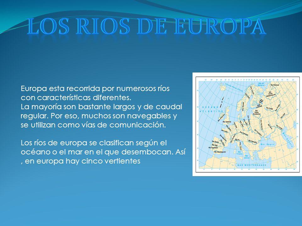 LOS RIOS DE europa Europa esta recorrida por numerosos ríos con características diferentes.