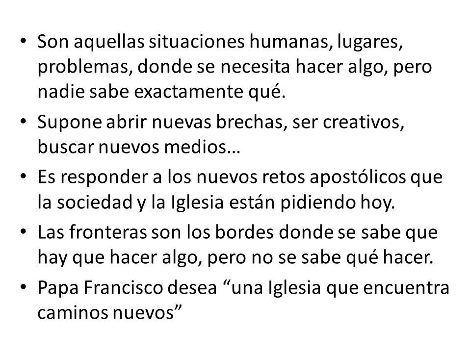 Son aquellas situaciones humanas, lugares, problemas, donde se necesita hacer algo, pero nadie sabe exactamente qué.