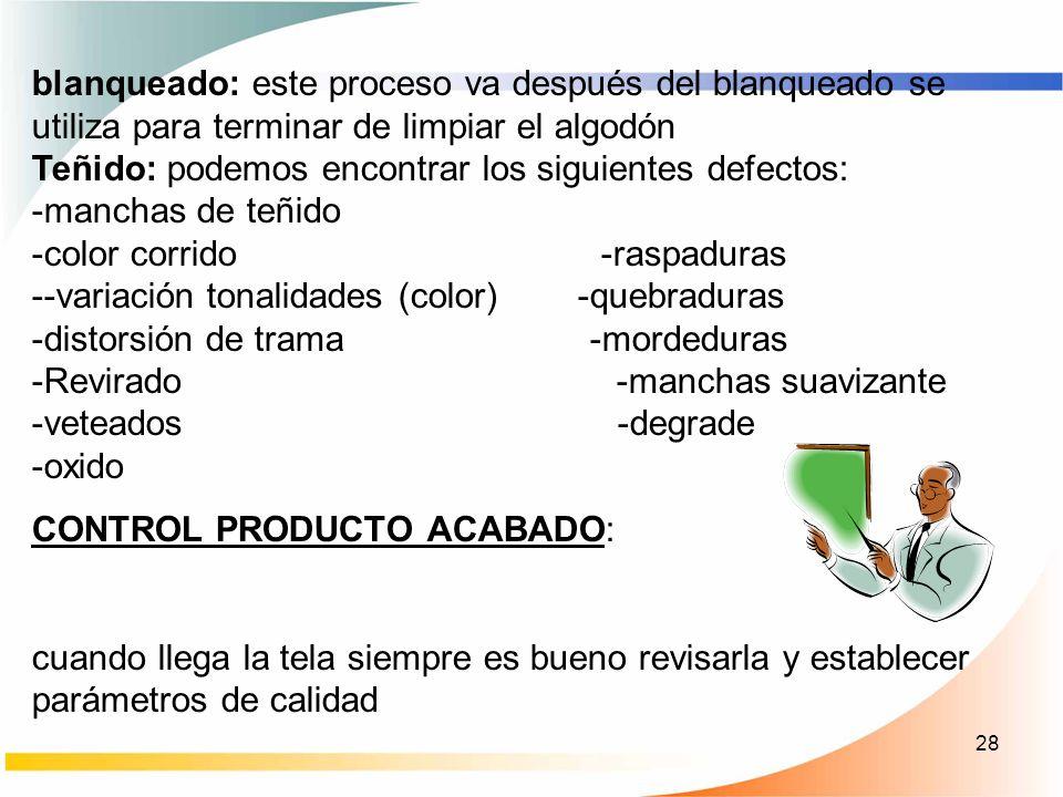 blanqueado: este proceso va después del blanqueado se utiliza para terminar de limpiar el algodón