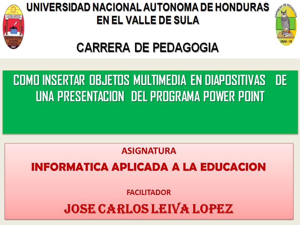 INFORMATICA APLICADA A LA EDUCACION JOSE CARLOS LEIVA LOPEZ