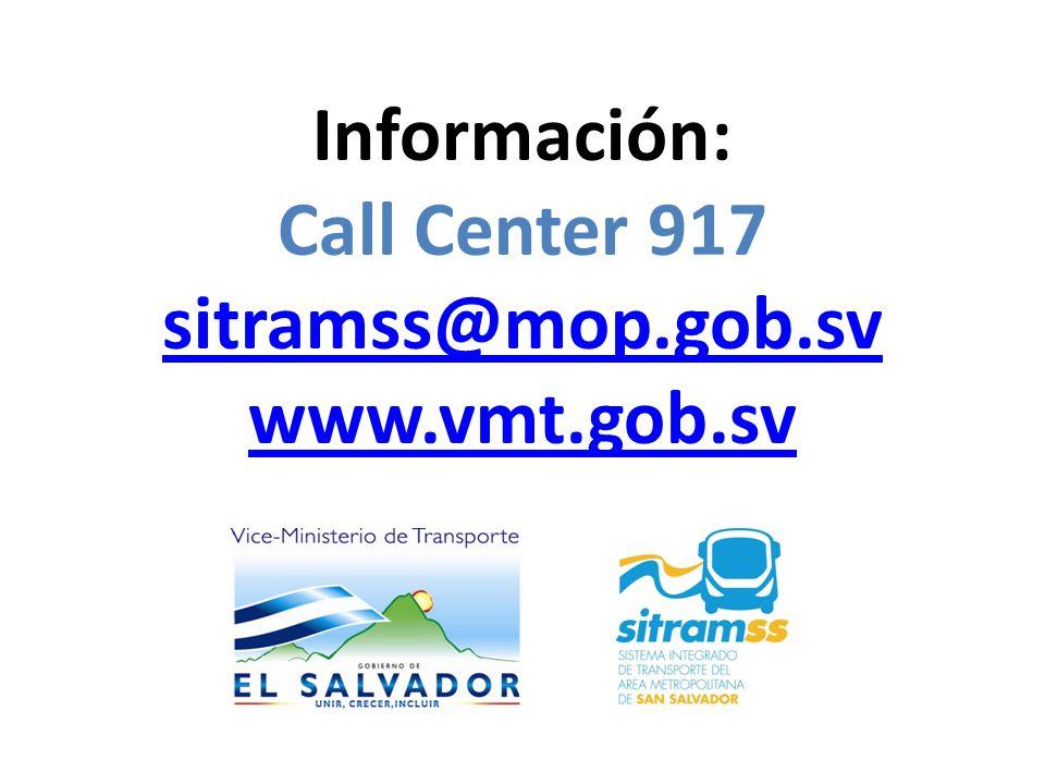 Información: Call Center 917 sitramss@mop.gob.sv www.vmt.gob.sv