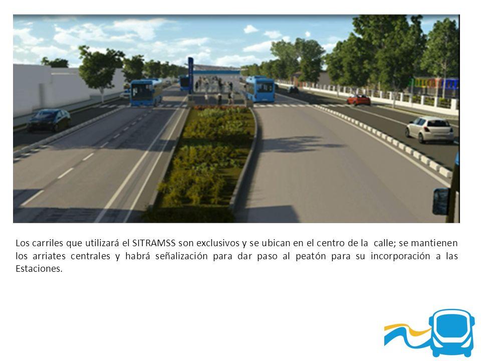Los carriles que utilizará el SITRAMSS son exclusivos y se ubican en el centro de la calle; se mantienen los arriates centrales y habrá señalización para dar paso al peatón para su incorporación a las Estaciones.