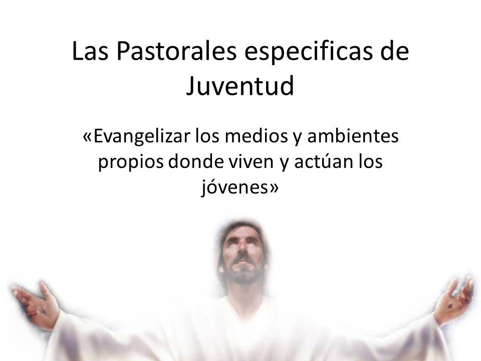 Las Pastorales especificas de Juventud