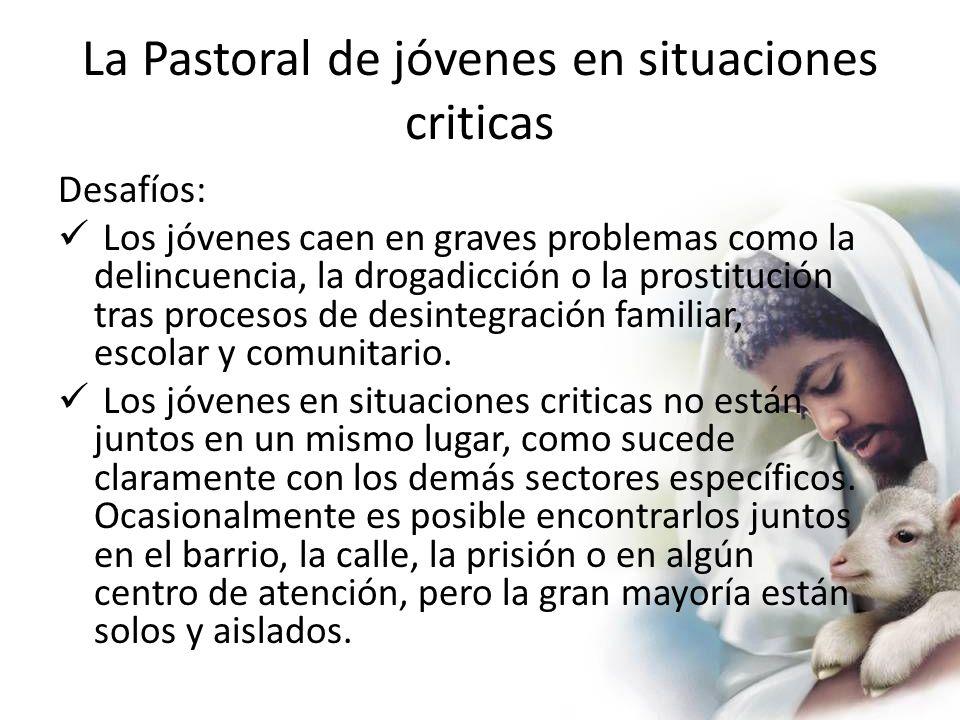 La Pastoral de jóvenes en situaciones criticas