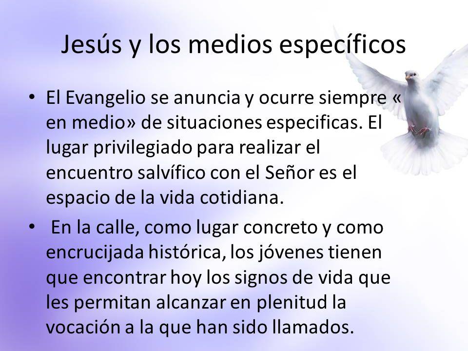 Jesús y los medios específicos