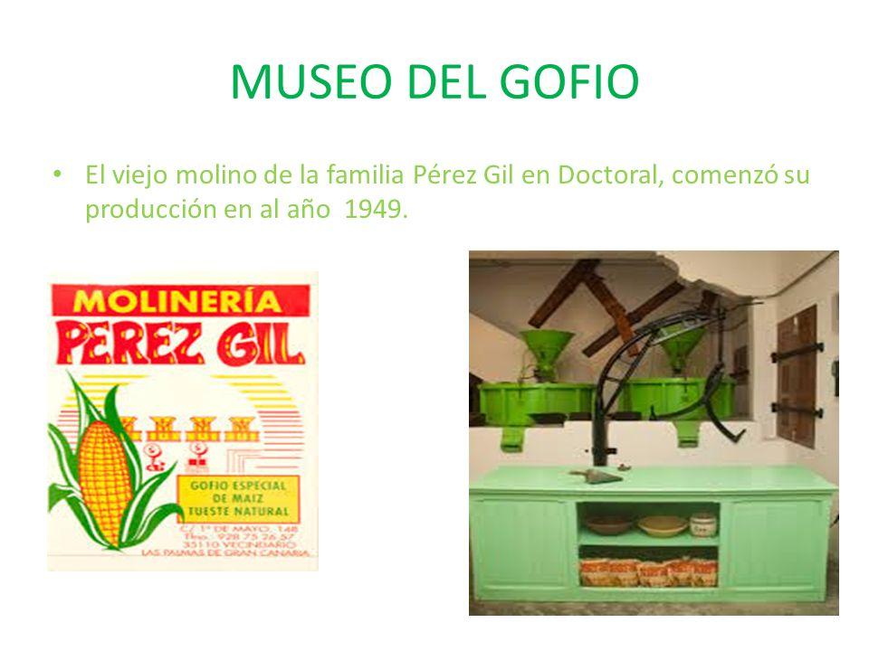 MUSEO DEL GOFIO El viejo molino de la familia Pérez Gil en Doctoral, comenzó su producción en al año 1949.