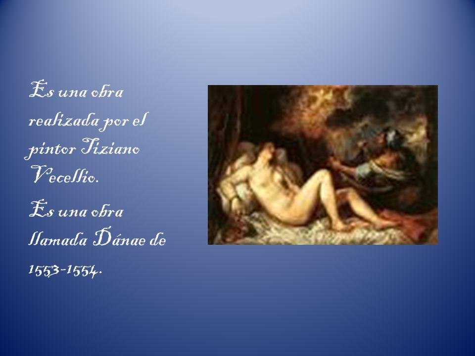 Es una obra realizada por el pintor Tiziano Vecellio.