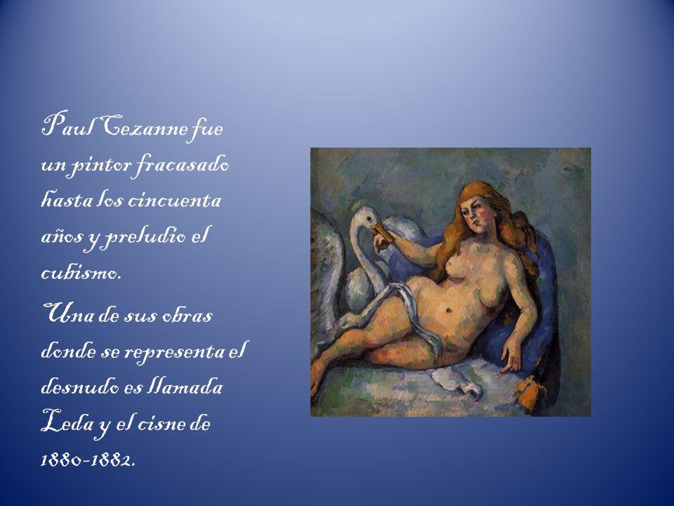 Paul Cezanne fue un pintor fracasado hasta los cincuenta años y preludio el cubismo.