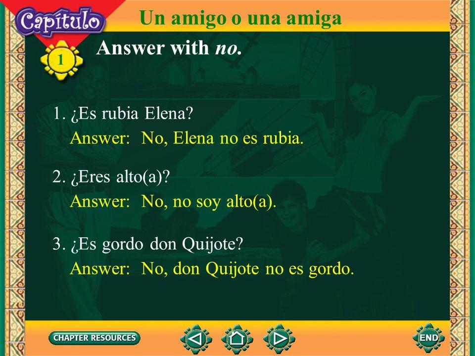 Un amigo o una amiga Answer with no. 1. ¿Es rubia Elena