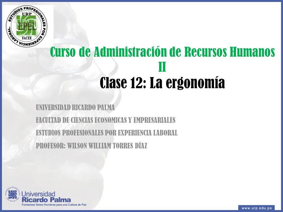 Curso de Administración de Recursos Humanos II Clase 12: La ergonomía