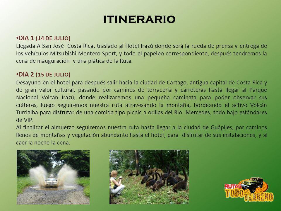 ITINERARIO DIA 1 (14 DE JULIO) DIA 2 (15 DE JULIO)