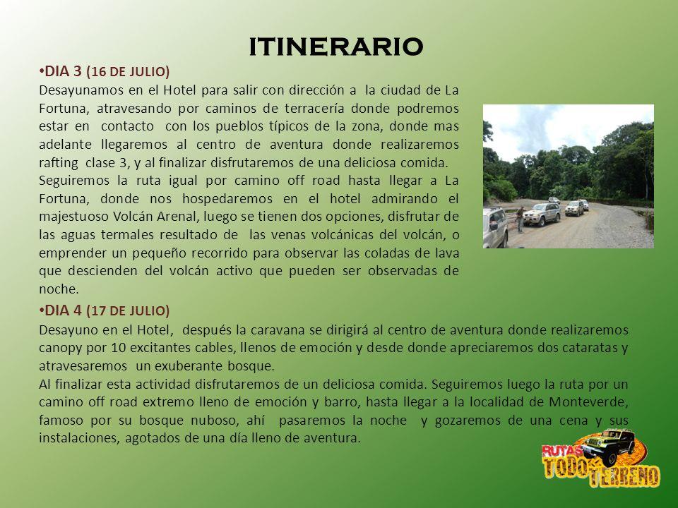 ITINERARIO DIA 3 (16 DE JULIO) DIA 4 (17 DE JULIO)