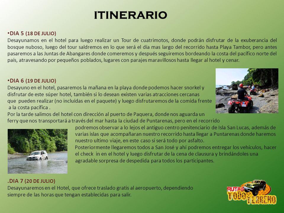 ITINERARIO DIA 5 (18 DE JULIO) DIA 6 (19 DE JULIO)