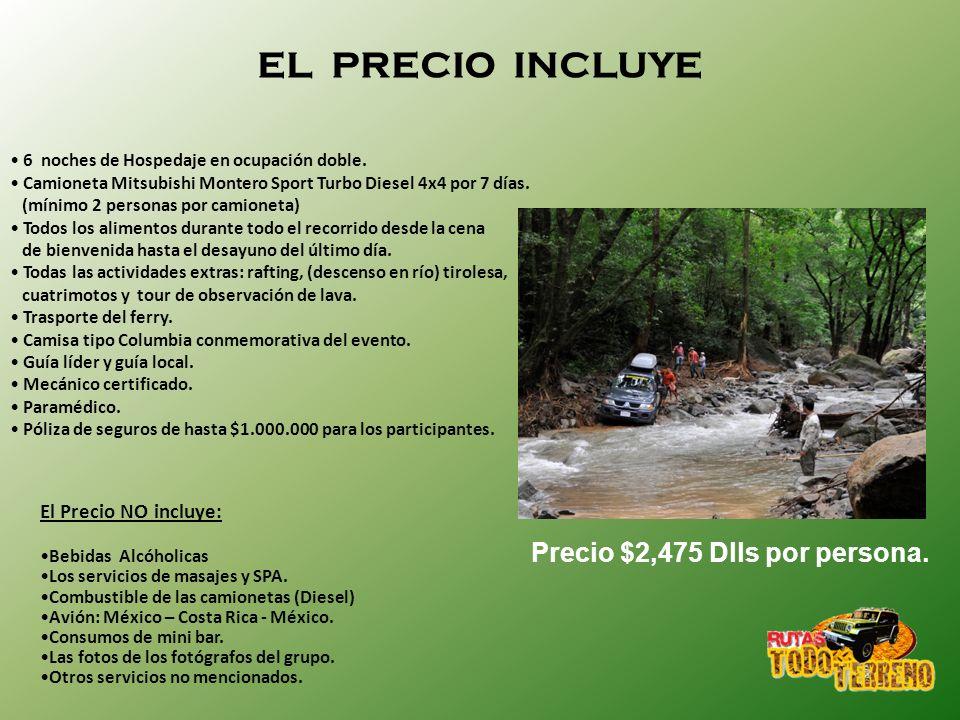 EL PRECIO INCLUYE Precio $2,475 Dlls por persona.